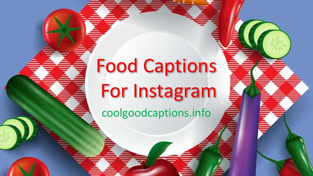Food Captions For Instagram coolgoodcaptions.in...