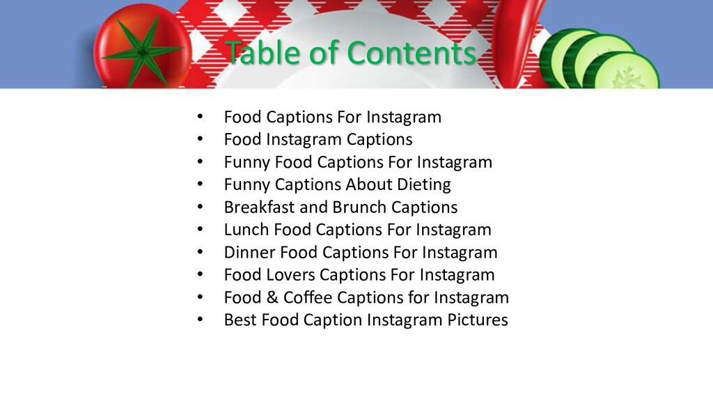 Table of Contents • Food Captions For Instagram...