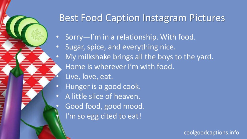 Best Food Caption Instagram Pictures • Sorry—I'...