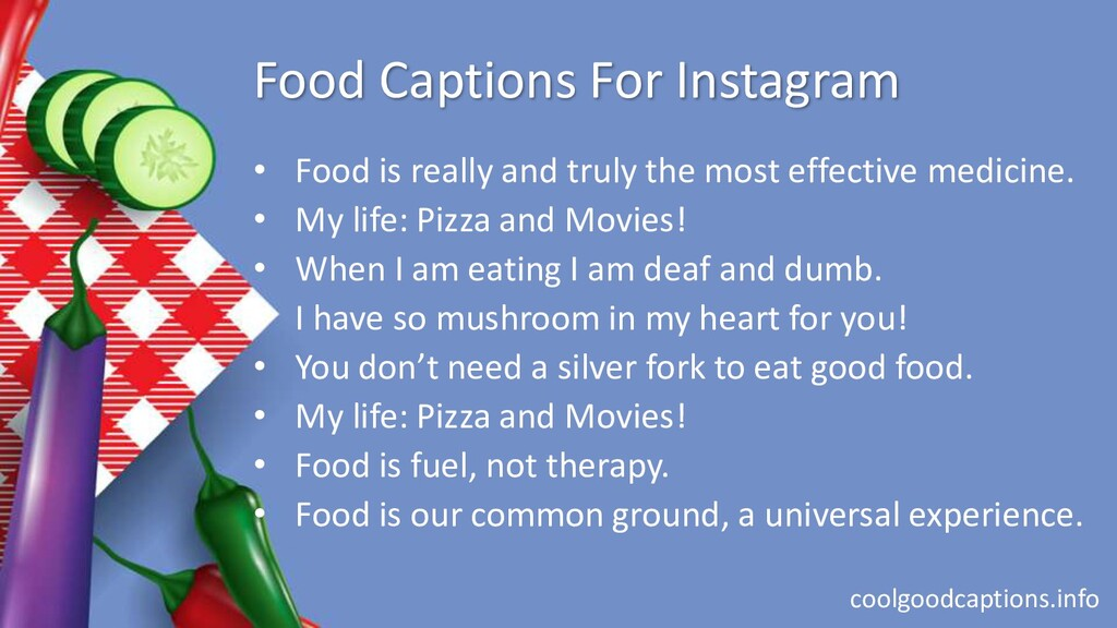 Food Captions For Instagram • Food is really an...