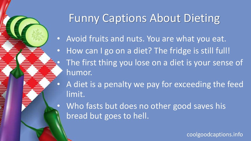 Funny Captions About Dieting • Avoid fruits and...