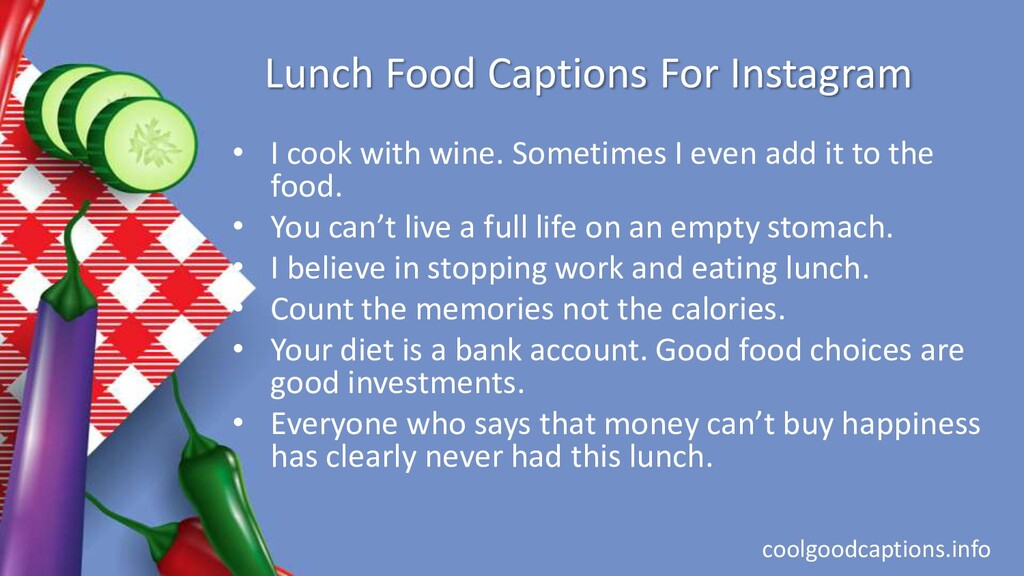 Lunch Food Captions For Instagram • I cook with...
