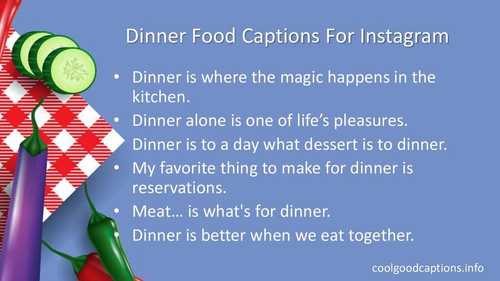 Dinner Food Captions For Instagram • Dinner is ...