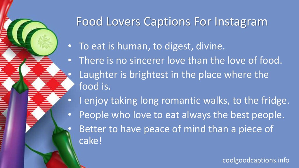 Food Lovers Captions For Instagram • To eat is ...