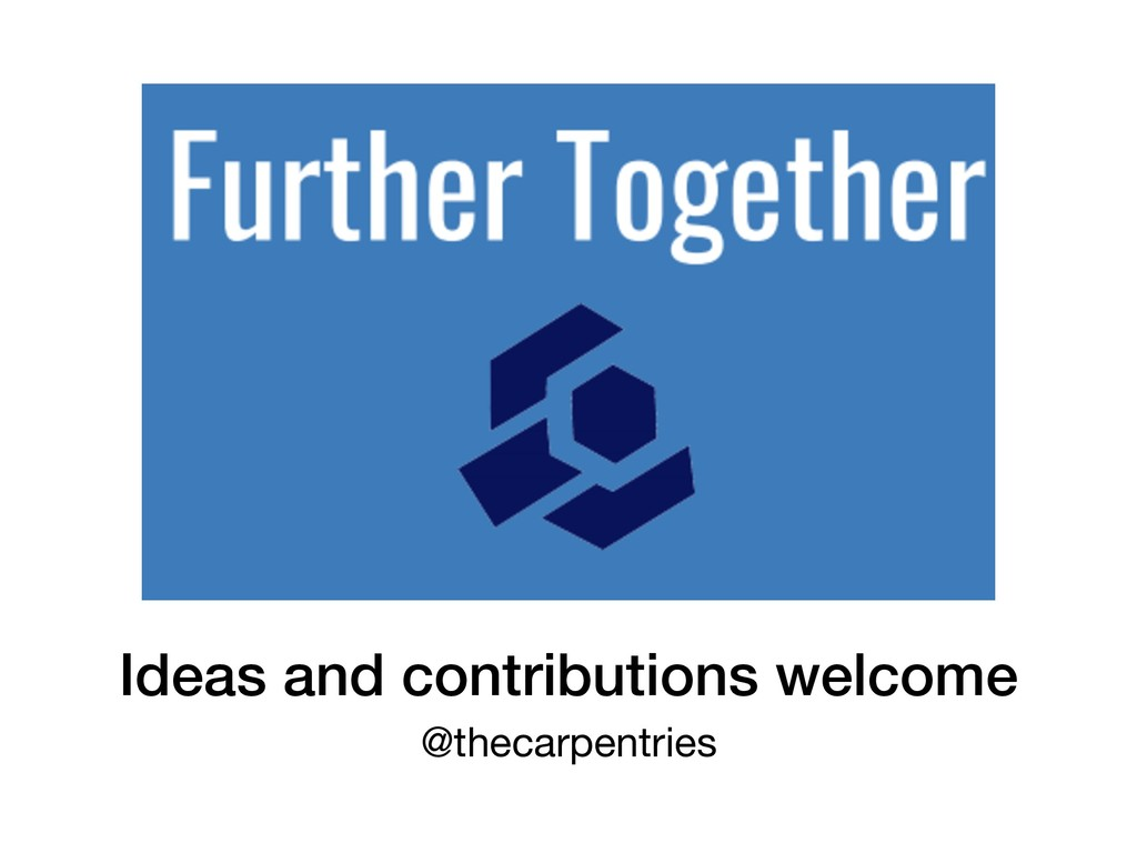 Ideas and contributions welcome @thecarpentries