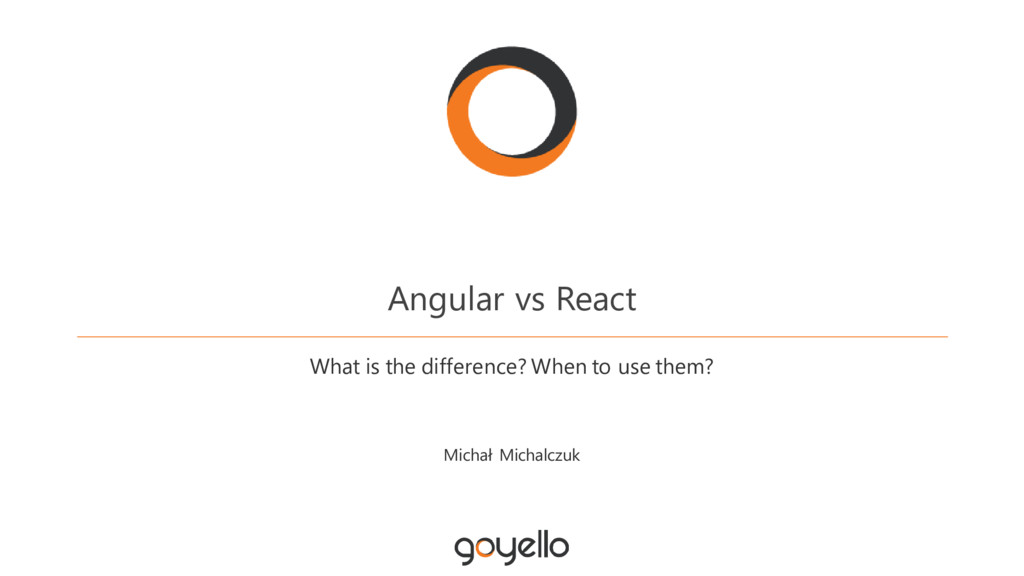 Angular vs React What is the difference? When t...