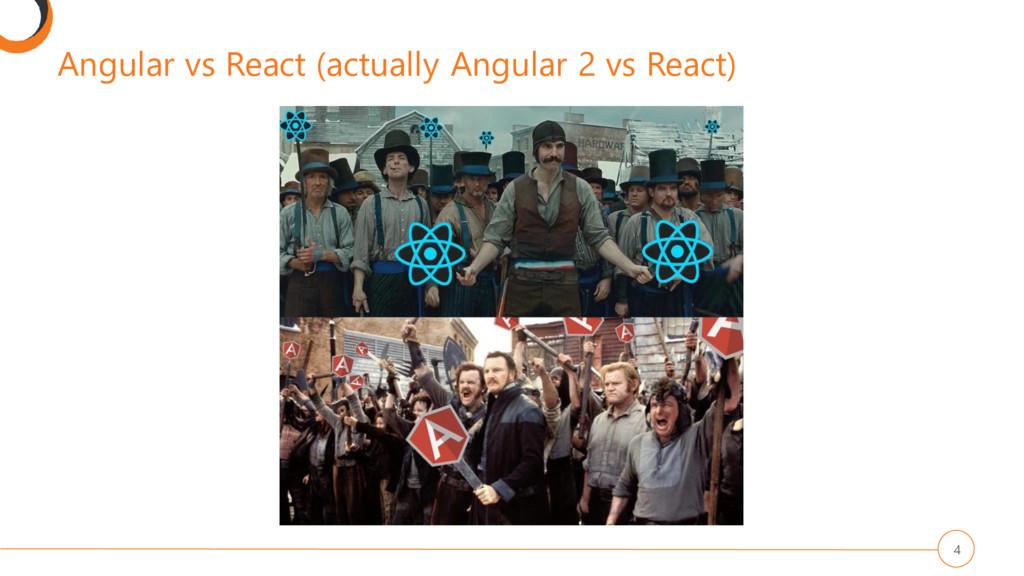 Angular vs React (actually Angular 2 vs React) 4