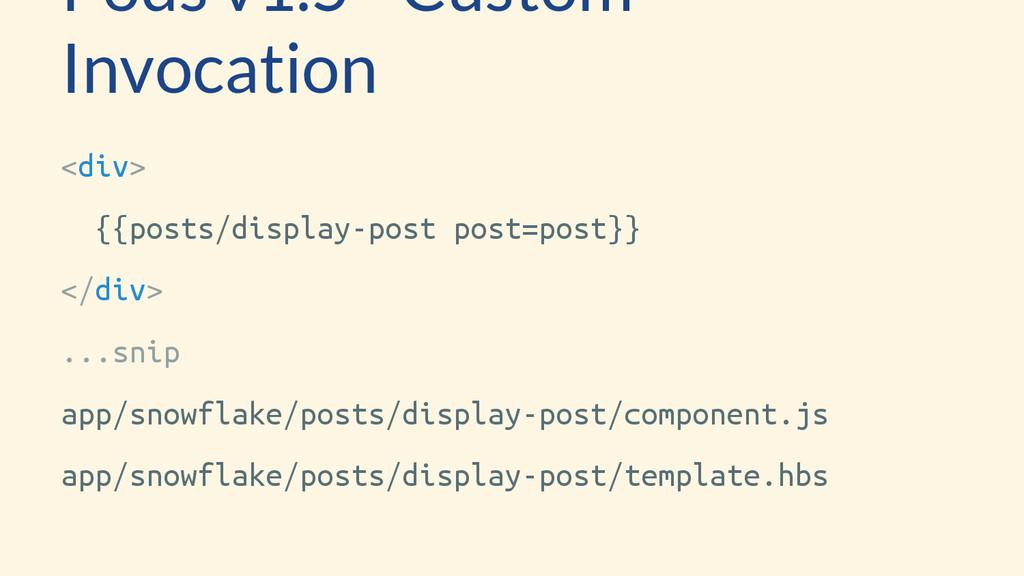 <div> {{posts/display-post post=post}} </div> ....