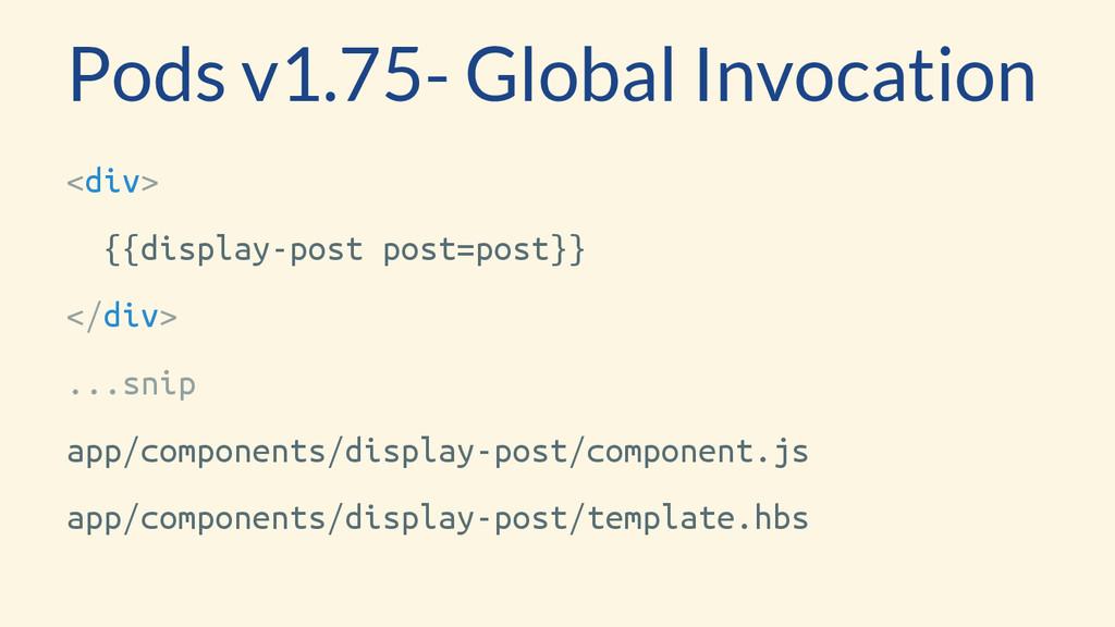 <div> {{display-post post=post}} </div> ...snip...