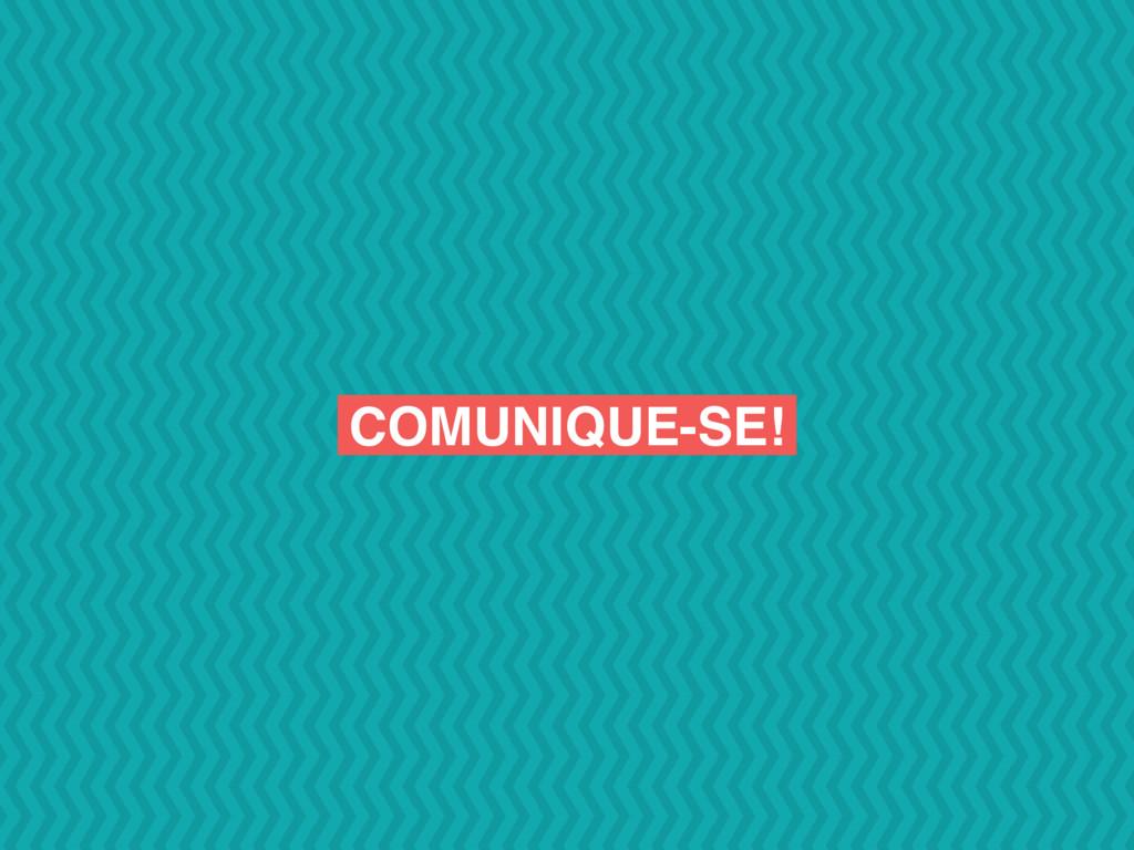 COMUNIQUE-SE!