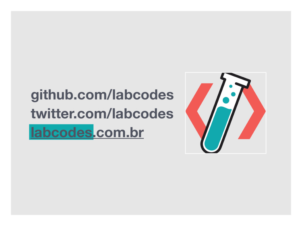 github.com/labcodes twitter.com/labcodes labcod...