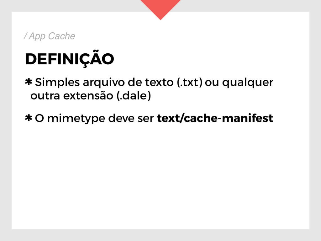 DEFINIÇÃO Simples arquivo de texto (.txt) ou qu...