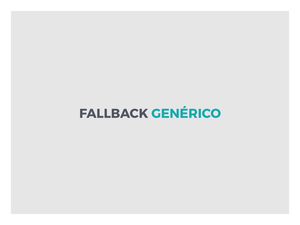 FALLBACK GENÉRICO