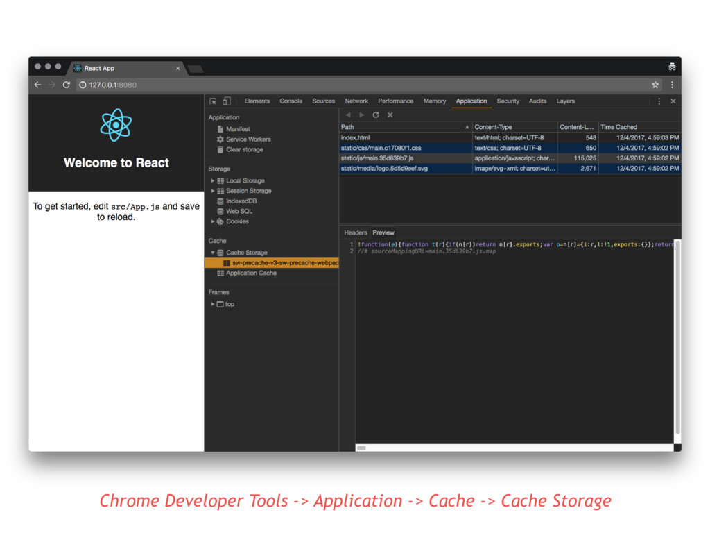 Chrome Developer Tools -> Application -> Cache ...