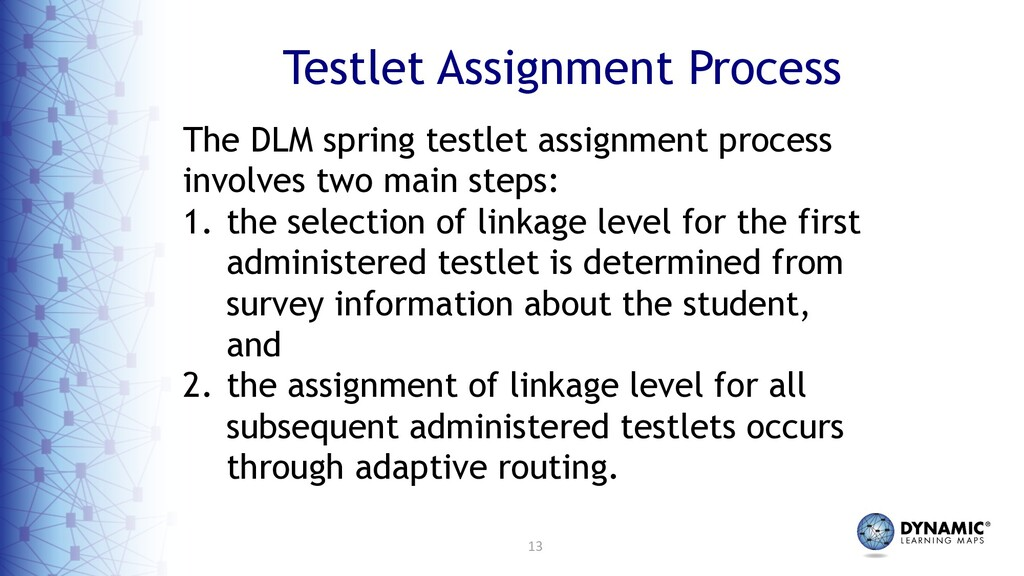 13 Testlet Assignment Process The DLM spring te...