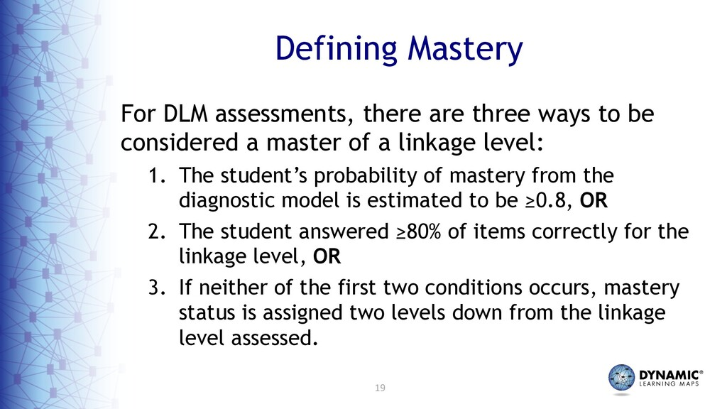 19 Defining Mastery For DLM assessments, there ...