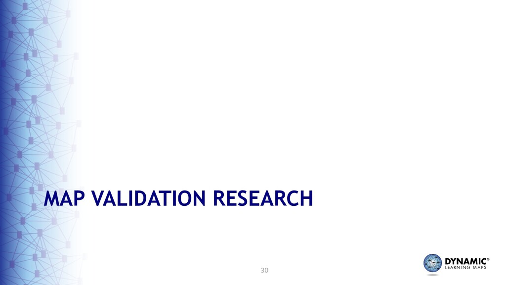 30 MAP VALIDATION RESEARCH