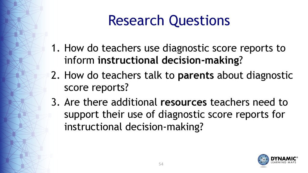 54 Research Questions 1. How do teachers use di...