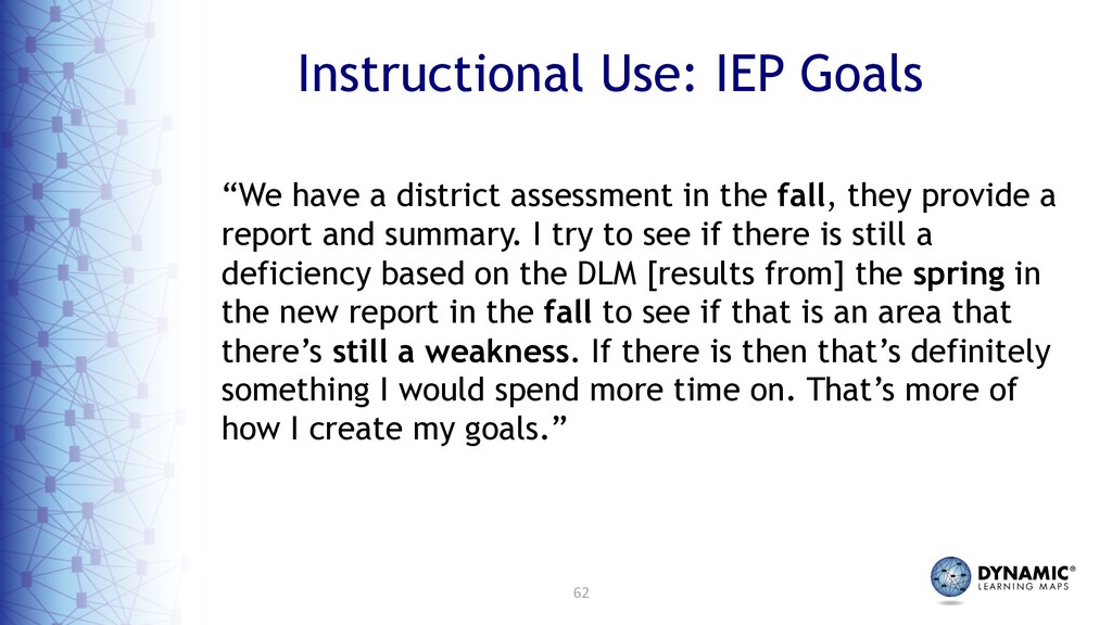 """62 Instructional Use: IEP Goals """"We have a dist..."""