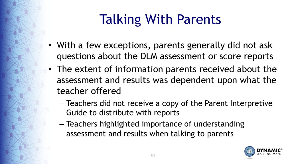64 Talking With Parents • With a few exceptions...
