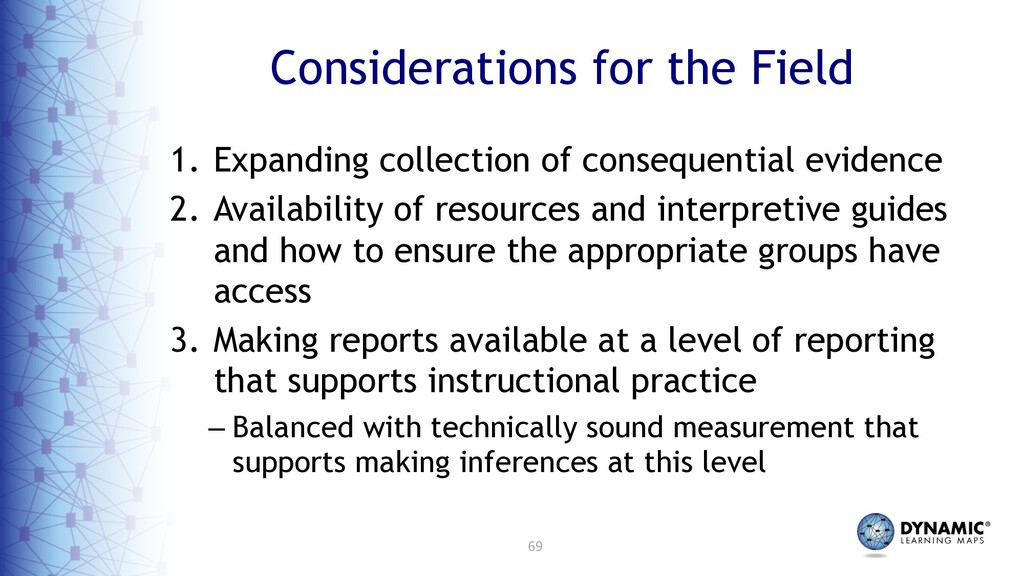 69 Considerations for the Field 1. Expanding co...