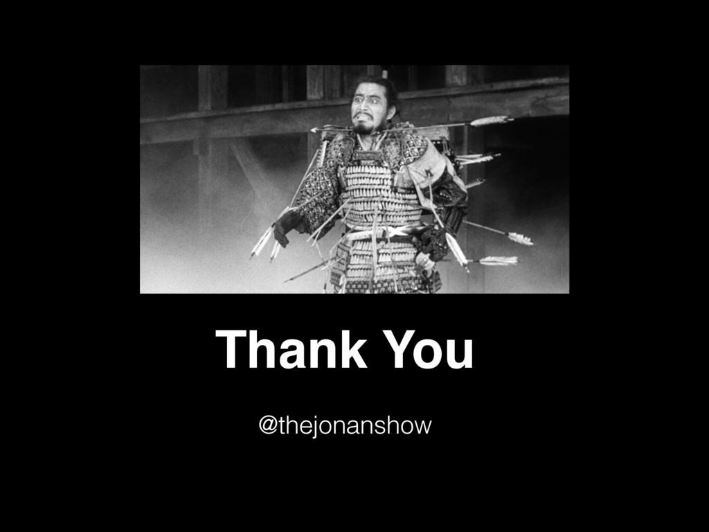 Thank You @thejonanshow