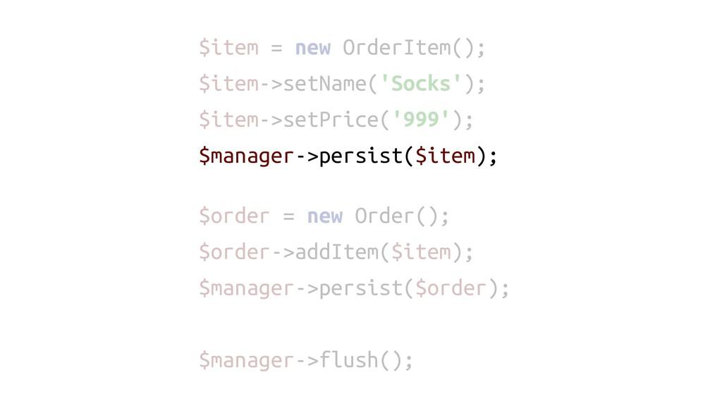 $item = new OrderItem(); $item->setName('Socks'...