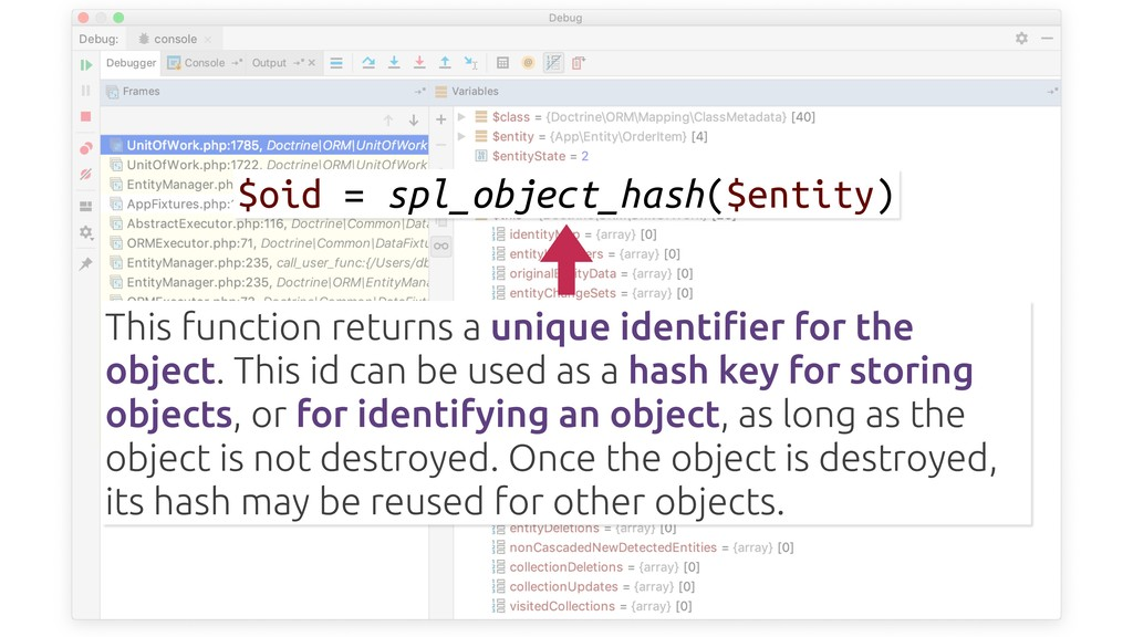$oid = spl_object_hash($entity) This function r...