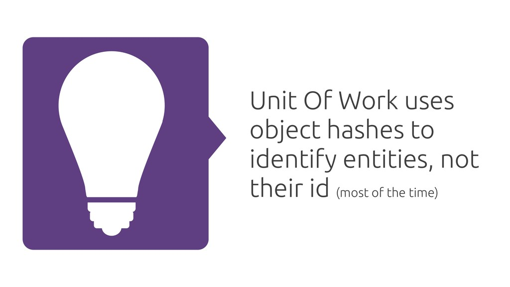 Unit Of Work uses object hashes to identify ent...