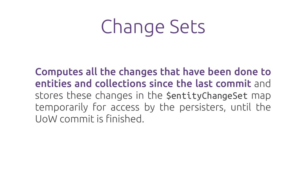 Change Sets Computes all the changes that have ...