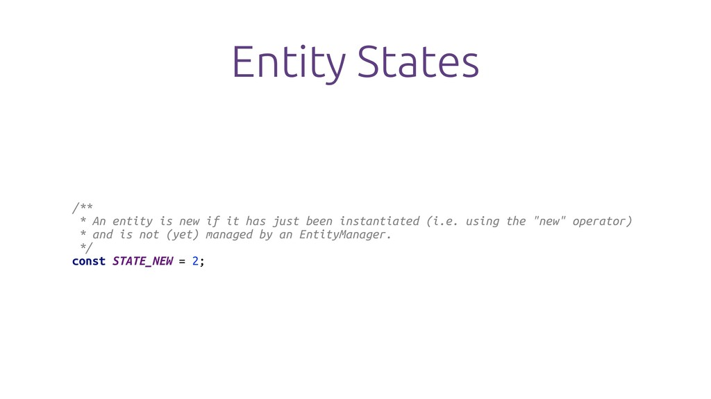 Entity States /** * An entity is new if it has ...
