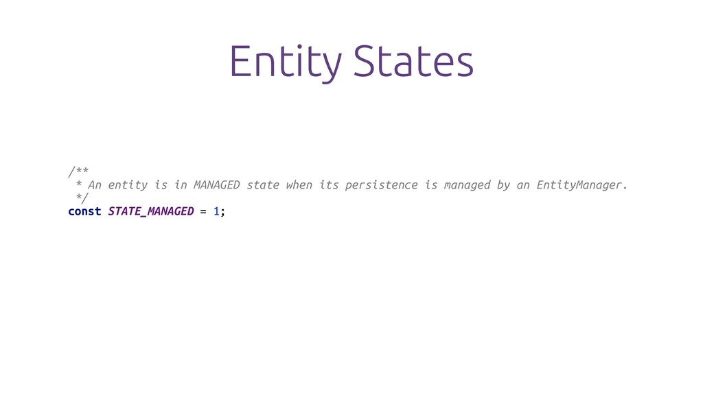 Entity States /** * An entity is in MANAGED sta...