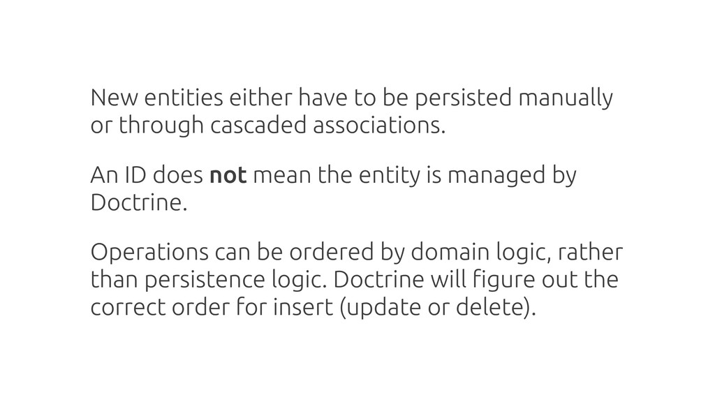 New entities either have to be persisted manual...