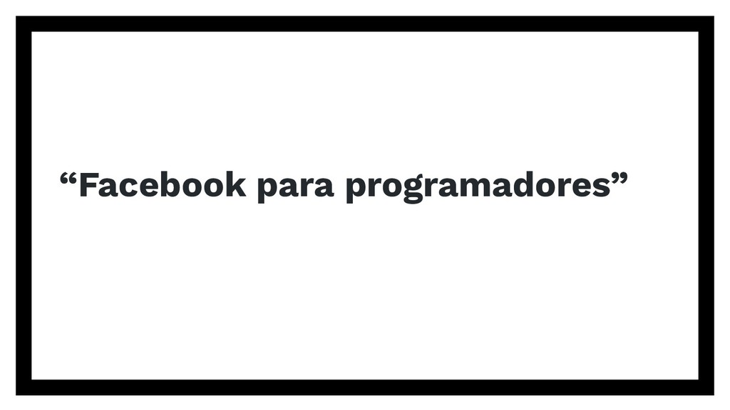 """""""Facebook para programadores"""""""