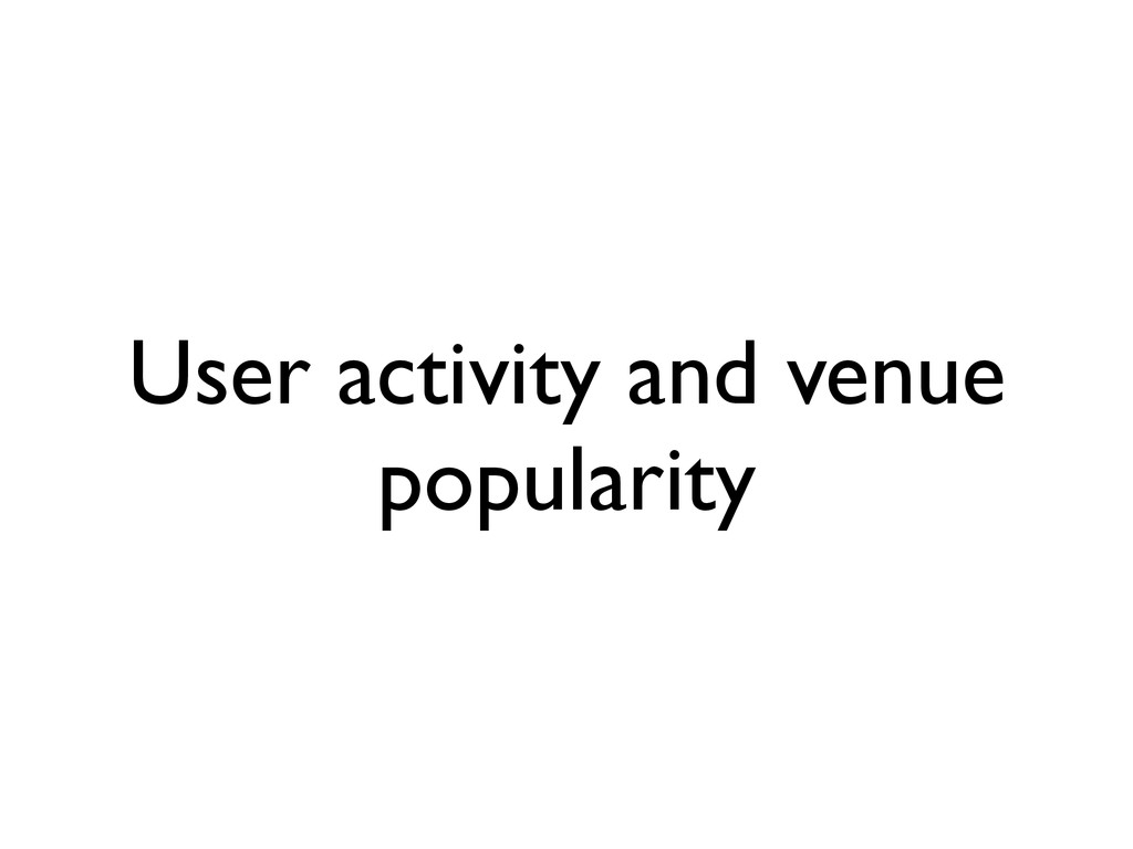 User activity and venue popularity