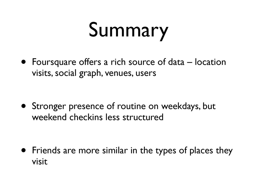 Summary • Foursquare offers a rich source of da...