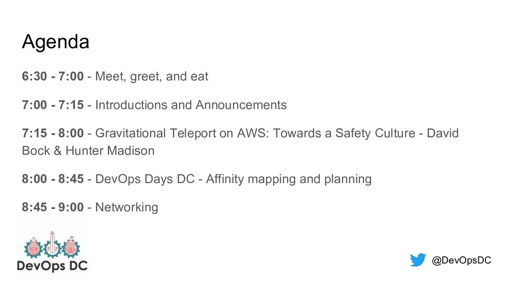 @DevOpsDC Agenda 6:30 - 7:00 - Meet, greet, and...