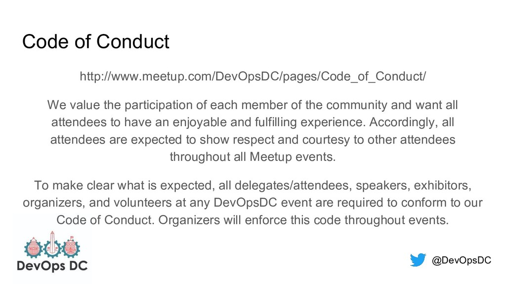 @DevOpsDC Code of Conduct http://www.meetup.com...
