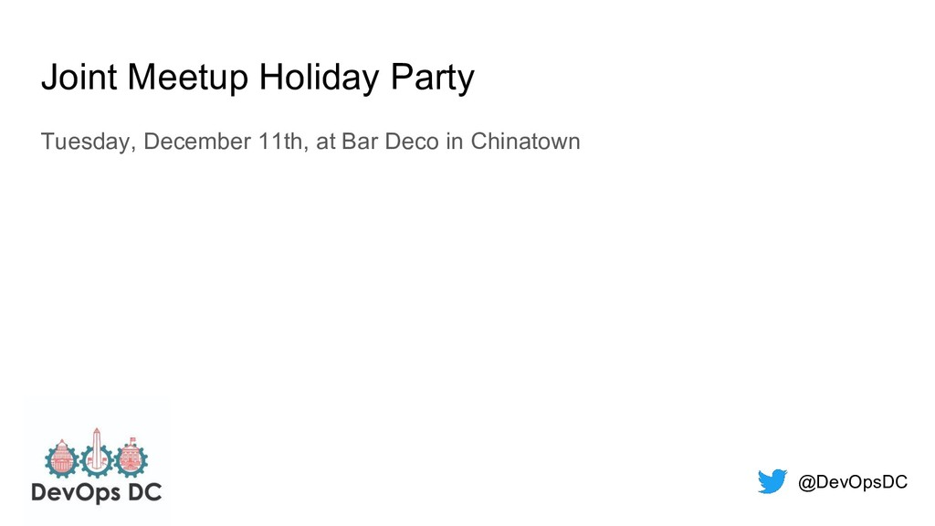 @DevOpsDC Joint Meetup Holiday Party Tuesday, D...