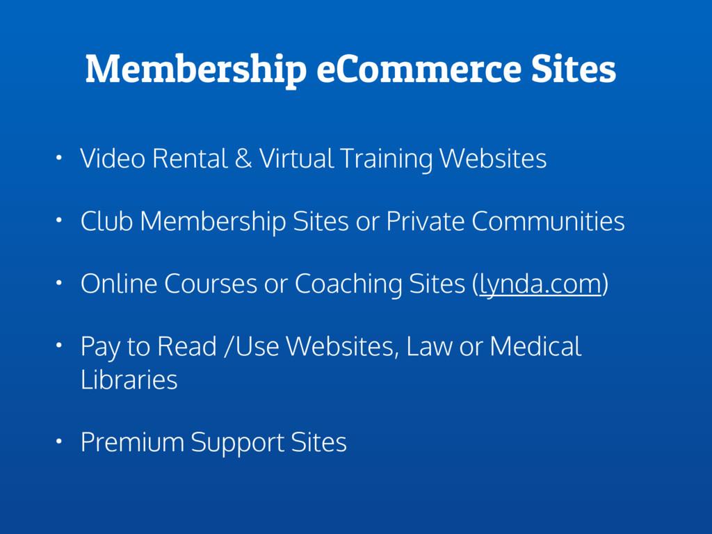 Membership eCommerce Sites • Video Rental & Vir...