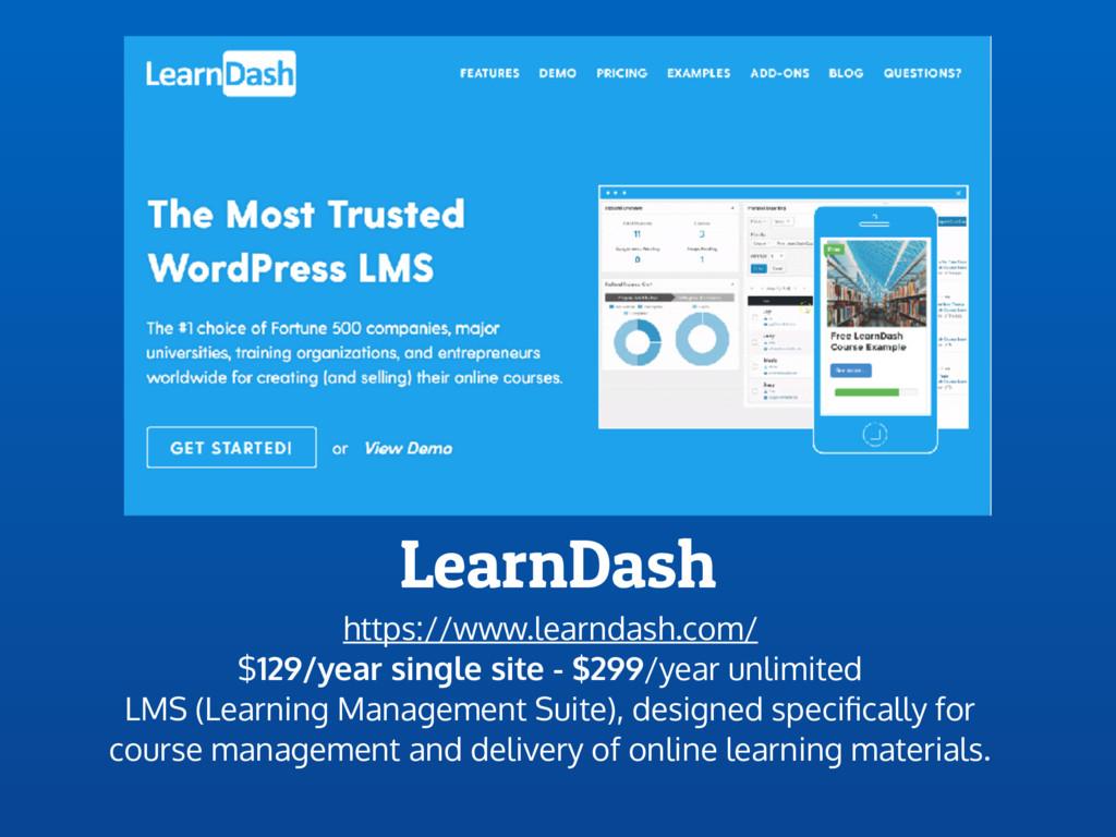 LearnDash https://www.learndash.com/ $129/year ...
