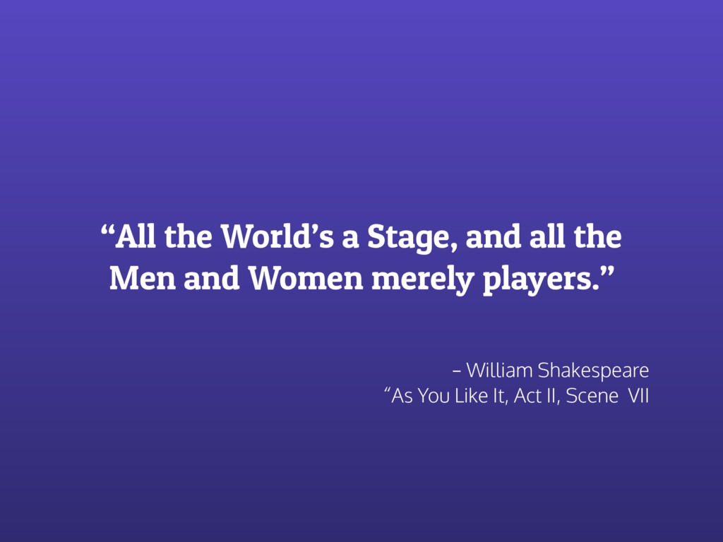 – William Shakespeare