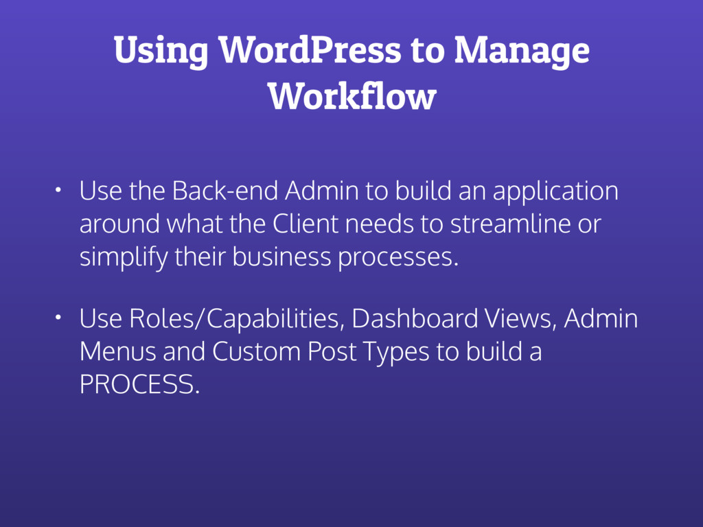 Using WordPress to Manage Workflow • Use the Ba...