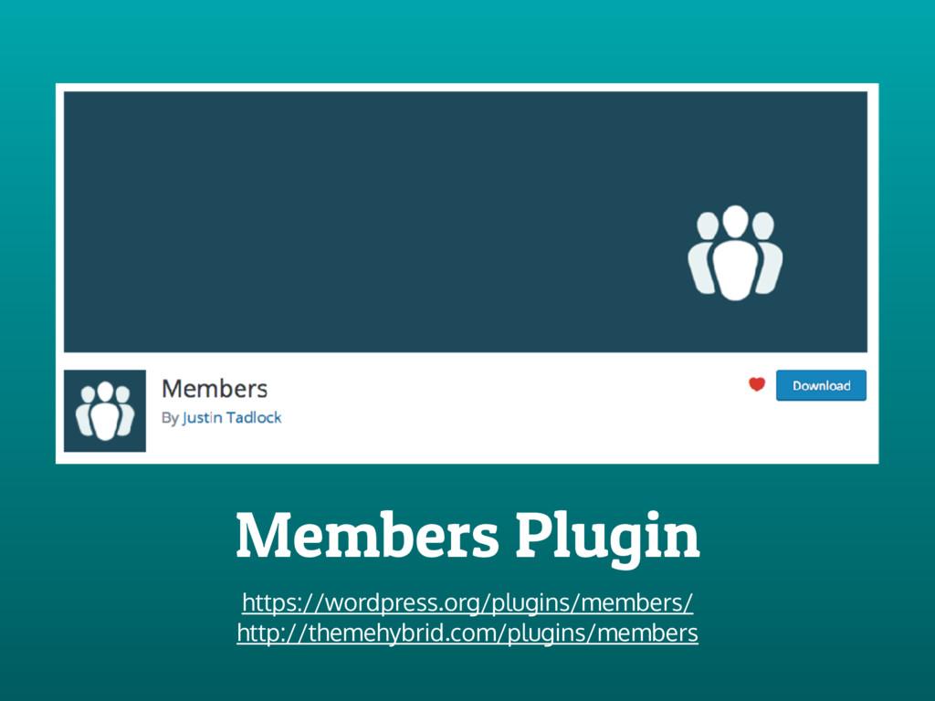 Members Plugin https://wordpress.org/plugins/me...