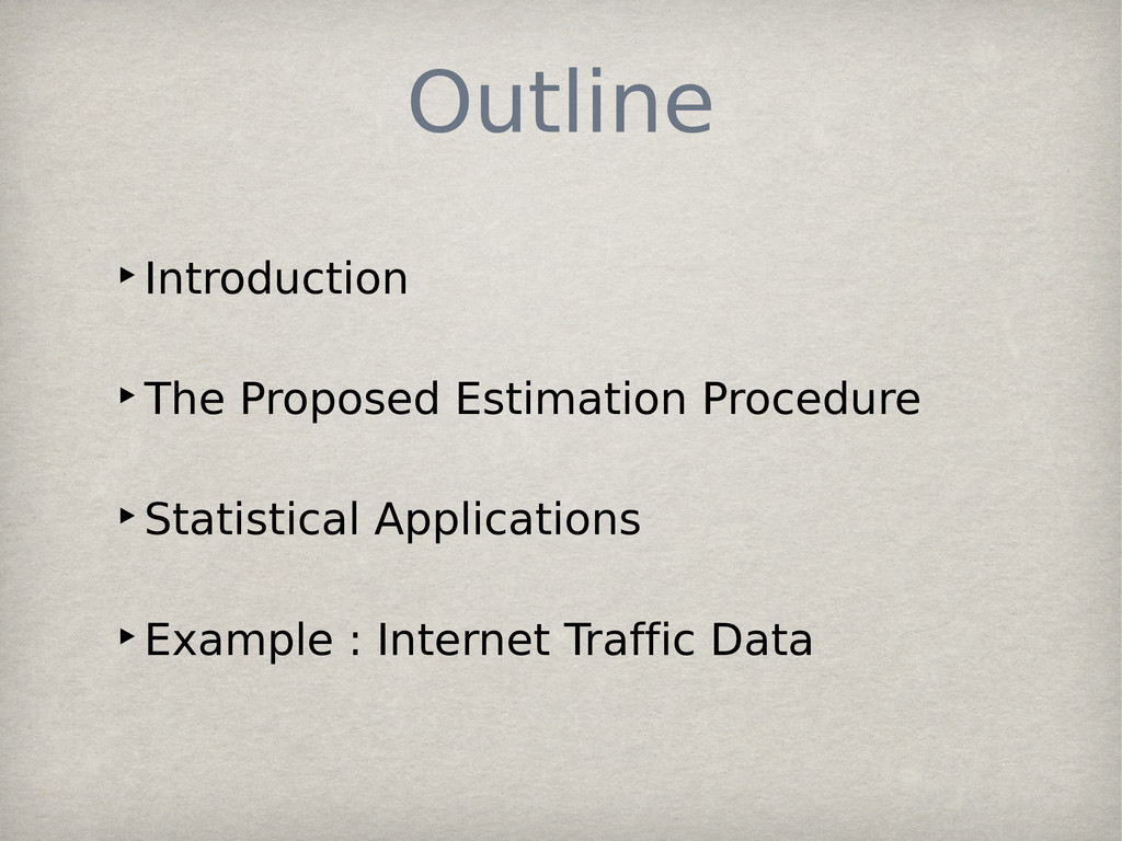 Outline ‣Introduction ‣The Proposed Estimation ...