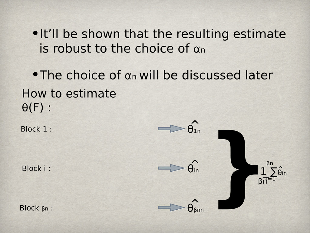 •It'll be shown that the resulting estimate is ...