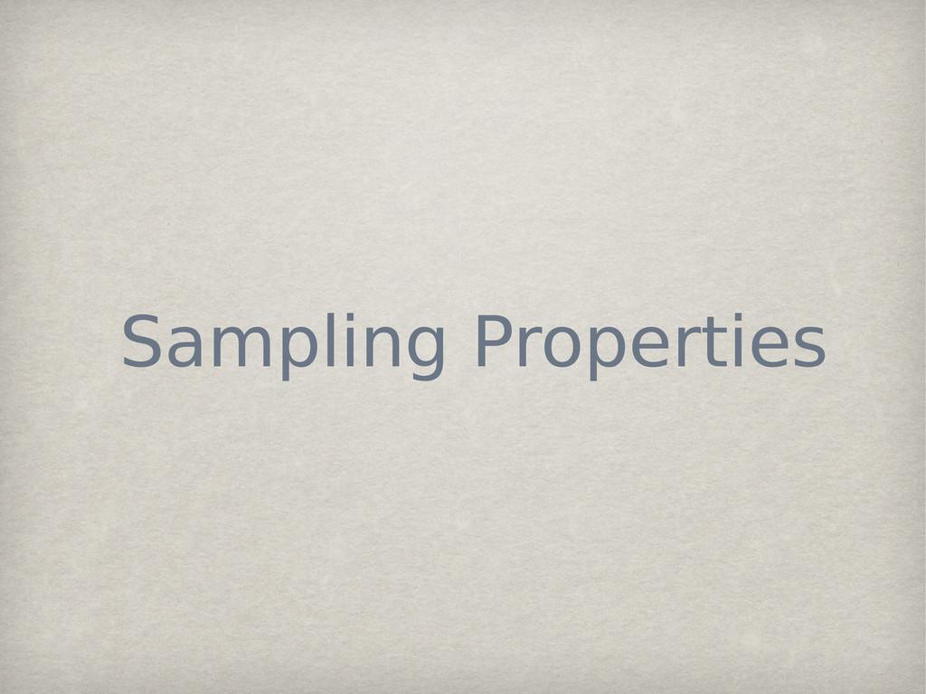 Sampling Properties