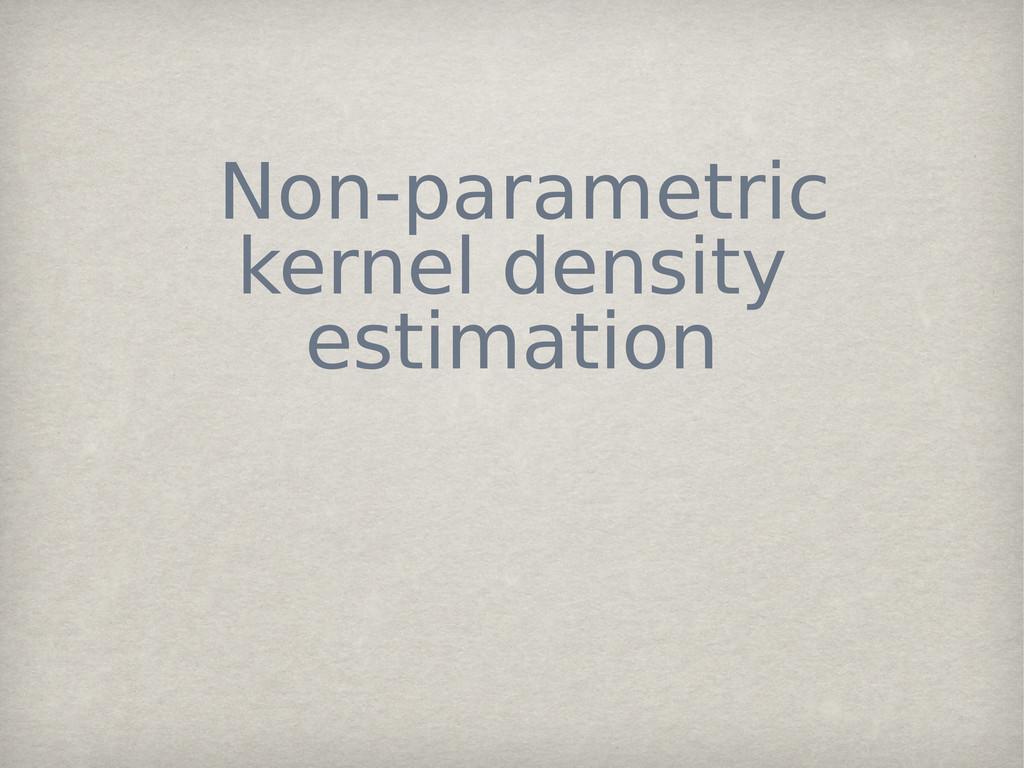 Non-parametric kernel density estimation