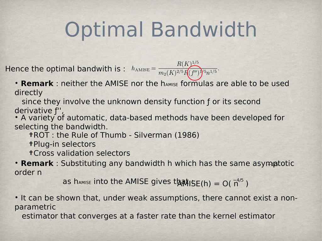 Optimal Bandwidth Hence the optimal bandwith is...