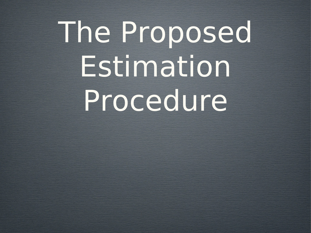 The Proposed Estimation Procedure
